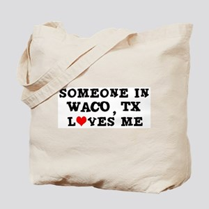 Someone in Waco Tote Bag