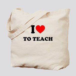 I Love to Teach: Tote Bag