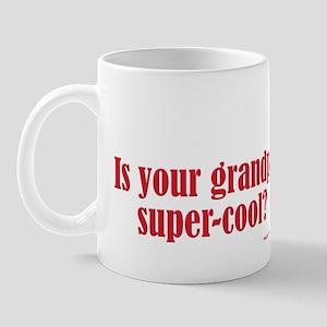 Is Your Grandpa Supercool? Mug