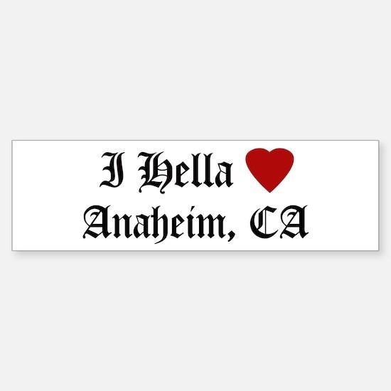 Hella Love Anaheim Bumper Bumper Bumper Sticker