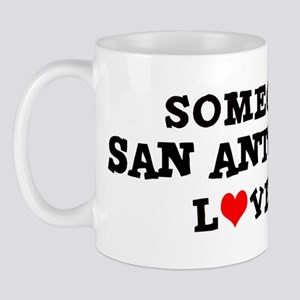Someone in San Antonio Mug