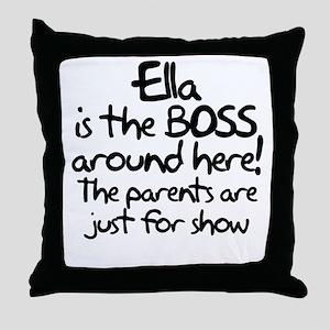 Ella is the Boss Throw Pillow