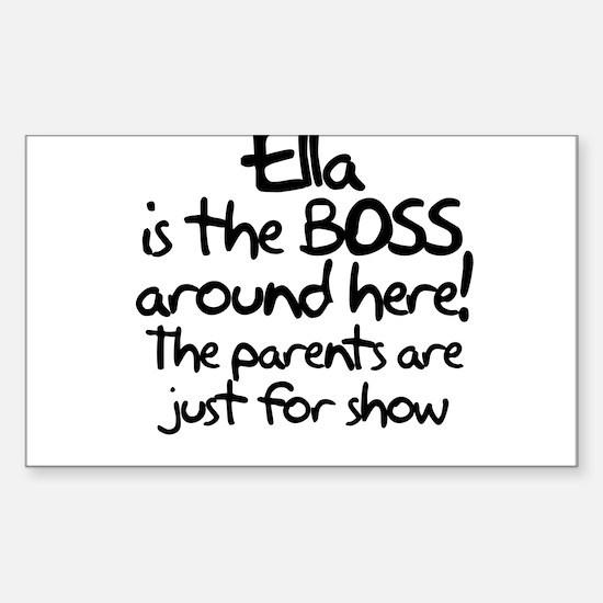 Ella is the Boss Sticker (Rectangle)