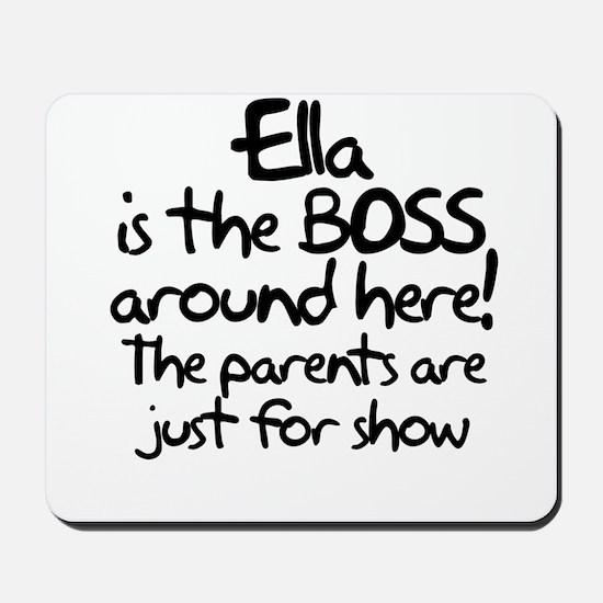 Ella is the Boss Mousepad