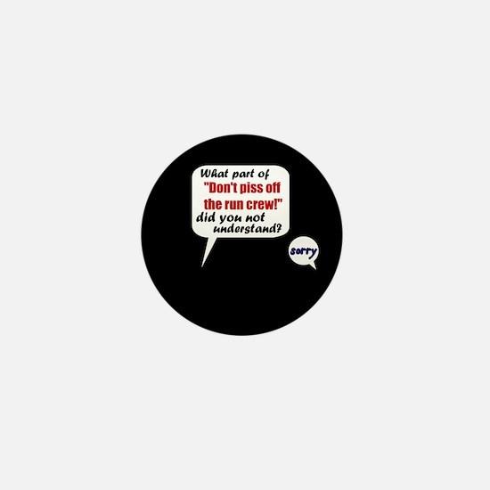 Don't Piss Off The Run Crew! Mini Button