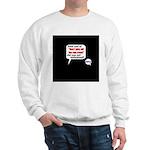 Don't Piss Off The Run Crew! Sweatshirt
