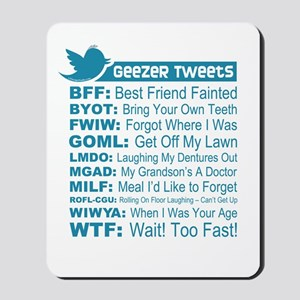 Geezer Tweets Mousepad