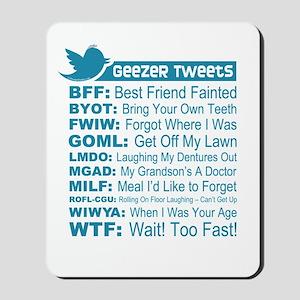 Geezer Tweets Mousepad