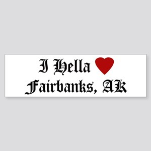 Hella Love Fairbanks Bumper Sticker