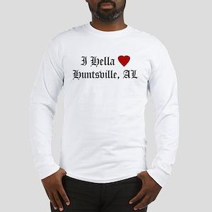 Hella Love Huntsville Long Sleeve T-Shirt