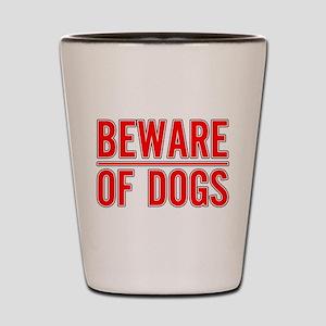 Beware of Dogs(White) Shot Glass