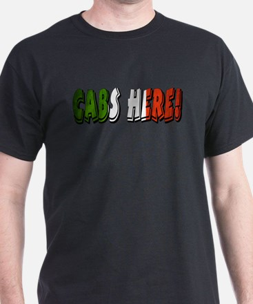 CABS HERE 4 T-Shirt