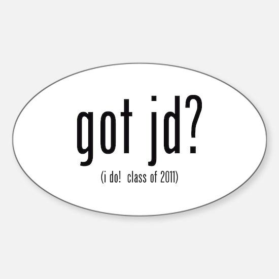 got jd? (i do! class of 2011) Sticker (Oval)