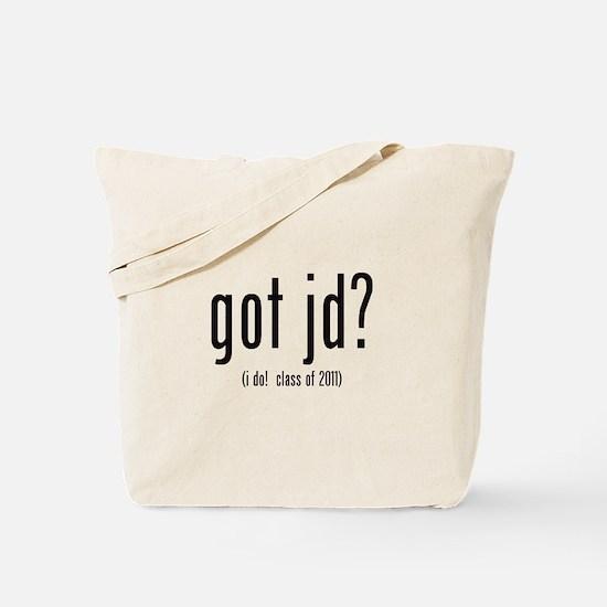got jd? (i do! class of 2011) Tote Bag