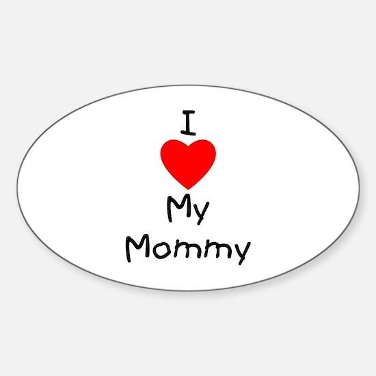 I love my mommy Sticker (Oval)