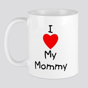I love my mommy Mug
