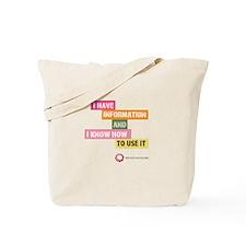 I Have Info Tote Bag