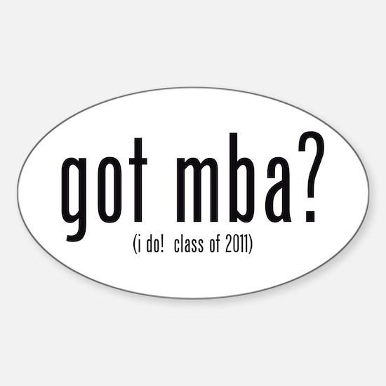 got mba? (i do! class of 2011) Sticker (Oval)