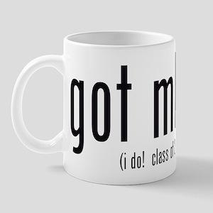 got mba? (i do! class of 2011) Mug
