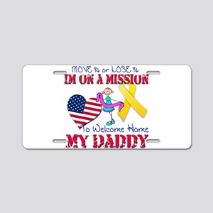 Welcome Home Daddy Aluminum License Plate