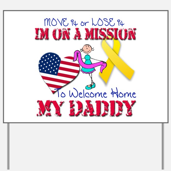 Welcome Home Daddy Yard Sign