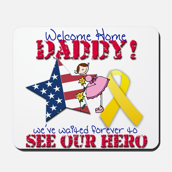 Welcome Home Daddy Mousepad