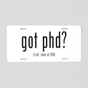 got phd? (i do! class of 2011) Aluminum License Pl