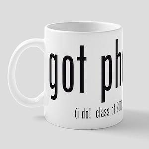 got phd? (i do! class of 2011) Mug