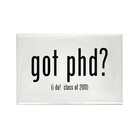got phd? (i do! class of 2011) Rectangle Magnet