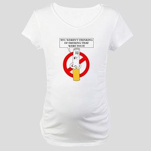Don't smoke it Maternity T-Shirt