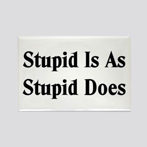 Stupid Is Rectangle Magnet