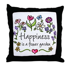 Happiness is.. Garden Throw Pillow