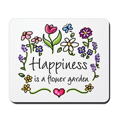 Happiness is.. Garden Mousepad