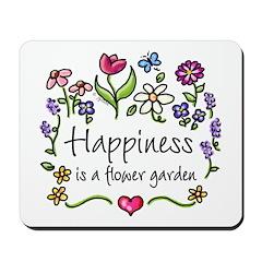 Happiness is.. Garden Mousepad
