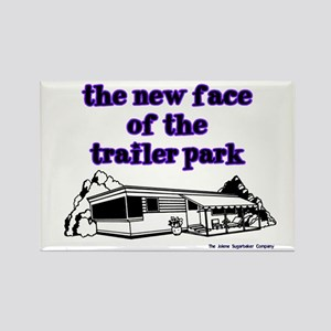 New Face Of The Trailer Park Rectangle Magnet
