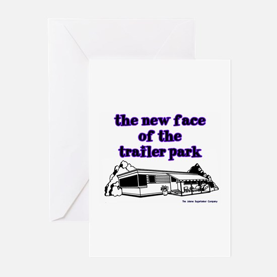 New Face Of The Trailer Park Greeting Cards (Packa