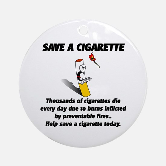 save a cigarette Ornament (Round)