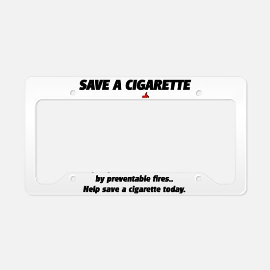 Save a cigarette License Plate Holder