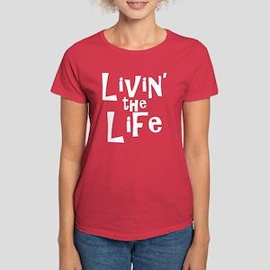 """Livin' the Life"" dark T"