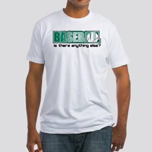 Baseball Anything Else Fitted T-Shirt