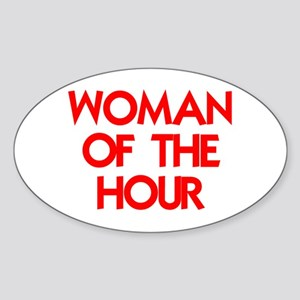 WOMAN OF THE HOUR Sticker (Oval)