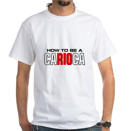 How to be a Carioca White T-Shirt
