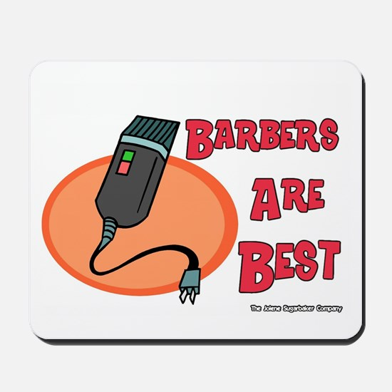 Barbers Are Best Mousepad