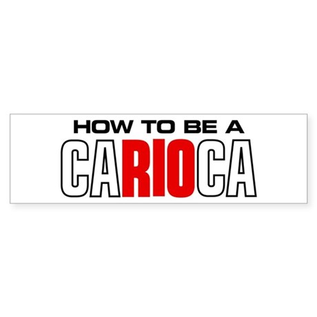 How to be a Carioca Bumper Sticker