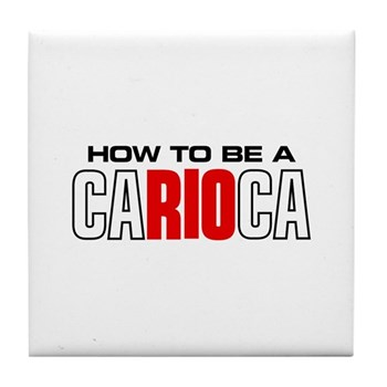 How to be a Carioca Tile Coaster