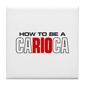 How to be a Carioca Tile Coaster