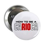 How to be a Carioca Button