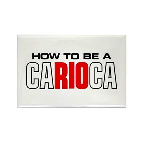 How to be a Carioca Rectangle Magnet