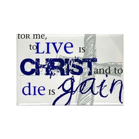 To Live is Christ Rectangle Magnet
