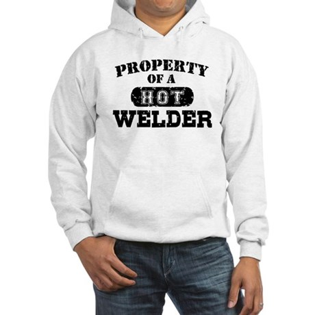 Property of a Hot Welder Hooded Sweatshirt
